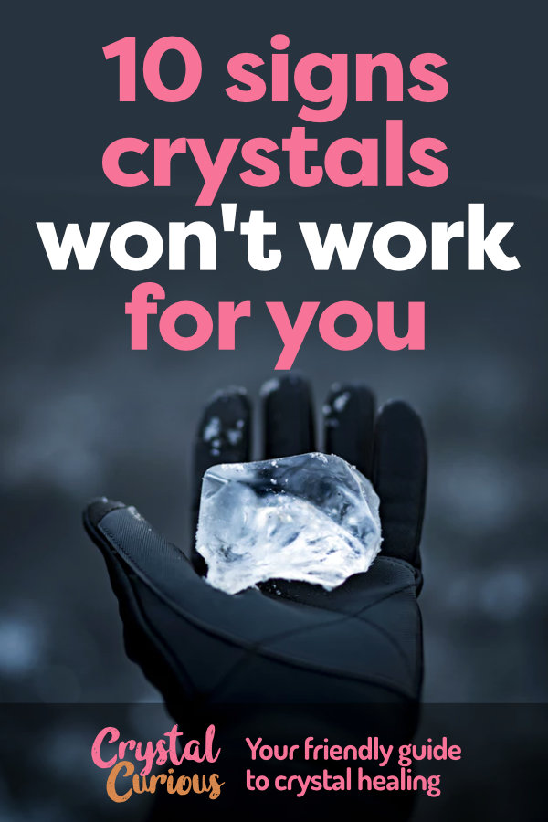 Will Crystals Work For Me? 10 Signs They Won't