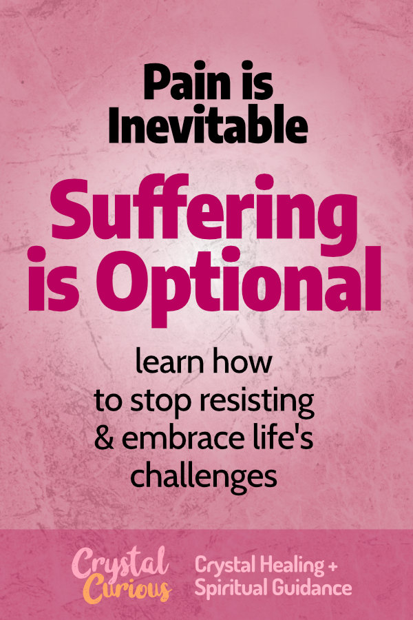 Is it Possible to Stop Resisting & Embrace Life–Even When It's Painful?