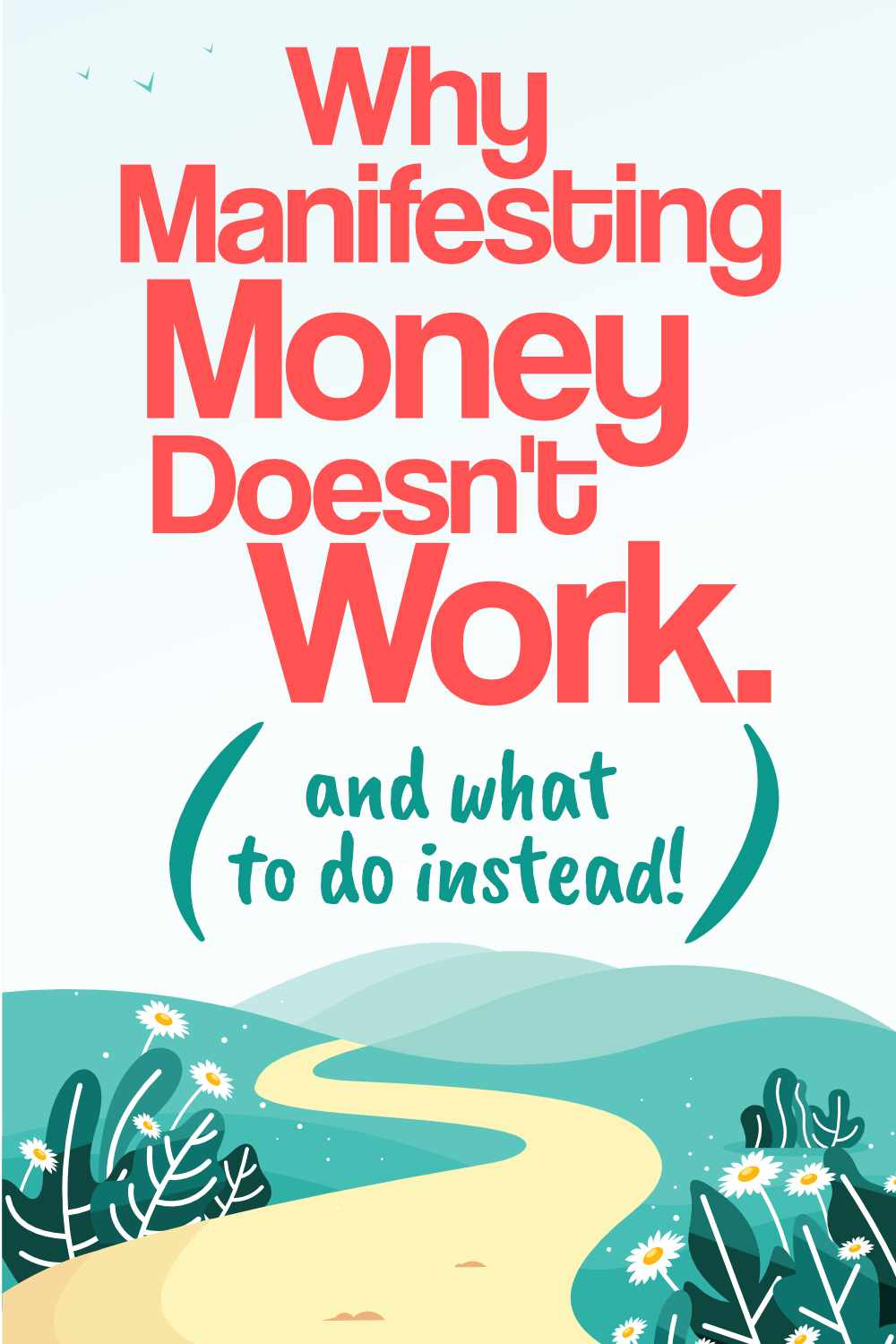 Why Manifesting Money Doesn't Work (and what to do instead!)