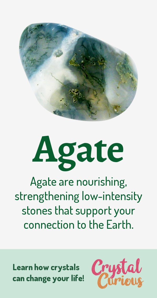 Agate Meaning & Healing Properties. Agate are nourishing, strengthening low-intensity stones that support your connection to the Earth. Learn  about healing crystals for beginners and gemstones properties at CrystalCurious.com. Chakra healing with stones, positive energy & vibrations, crystal meanings, crystal therapy. #crystalhealing #crystals #gemstones #energymedicine #energyhealing #newage #crystalcurious