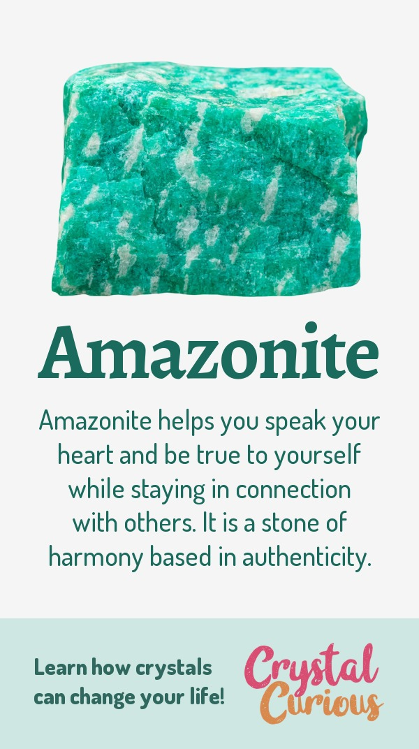 Amazonite Meaning & Healing Properties. Amazonite helps you speak your heart and be true to yourself while staying in connection with others. It is a stone of harmony based in authenticity. Learn  about healing crystals for beginners and gemstones properties at CrystalCurious.com. Positive energy, chakra healing, vibrational energy, stone meanings, crystal therapy. #crystalhealing #crystals #gemstones #energymedicine #energyhealing #newage #crystalcurious
