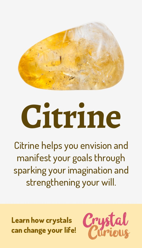 Citrine Meaning & Healing Properties. Citrine helps you envision and manifest your goals through sparking your imagination and strengthening your will. Learn  all the crystal & gemstone properties and crystal healing for beginners at CrystalCurious.com. Energy healing, chakra stones, positive energy & vibrations, crystal therapy, crystal meanings. #crystals #crystalhealing #newage  #positiveenergy  #gemstones #energyhealing  #crystalcurious