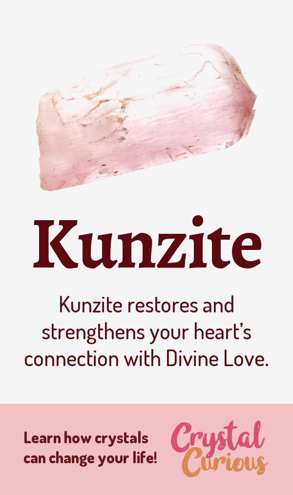 Kunzite Meaning & Healing Properties. Kunzite restores and strengthens your heart's connection with Divine Love. Learn  all the crystal & gemstone properties and crystal healing for beginners at CrystalCurious.com. Explore new age spirituality and learn crystal therapy and chakra healing. #crystals #crystalhealing #newage  #positiveenergy  #gemstones #energyhealing  #crystalcurious
