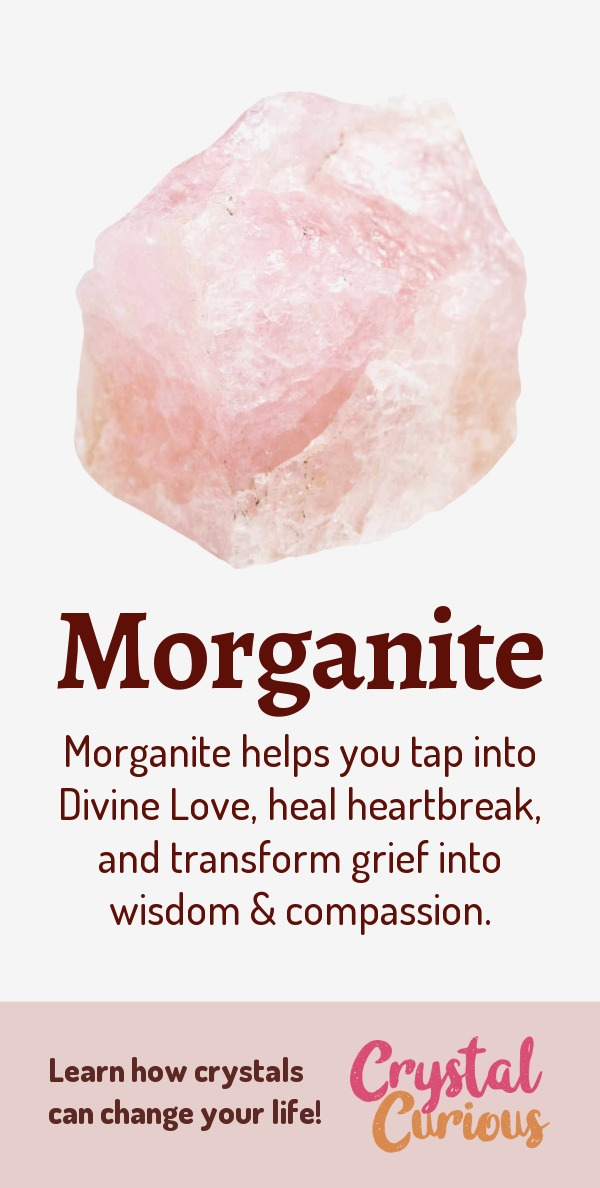 Morganite Meaning & Healing Properties. Morganite helps you tap into Divine Love, heal heartbreak, and transform grief into wisdom & compassion. Learn  crystal healing for beginners & all the gemstones properties at CrystalCurious.com. Chakra healing with crystals, vibrational positive energy, stone meanings, crystal therapy. #newage #crystalhealing #positiveenergy #crystals #gemstones #energyhealing #crystalcurious