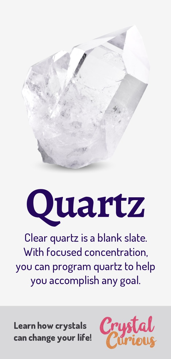 Quartz Meaning & Healing Properties. Clear quartz is a blank slate. With focused concentration, you can program quartz to help you accomplish any goal. Learn  crystal healing for beginners & all the gemstones properties at CrystalCurious.com. Chakra healing with stones, positive energy & vibrations, crystal meanings, crystal therapy. #newage #crystalhealing #positiveenergy #crystals #gemstones #energyhealing #crystalcurious