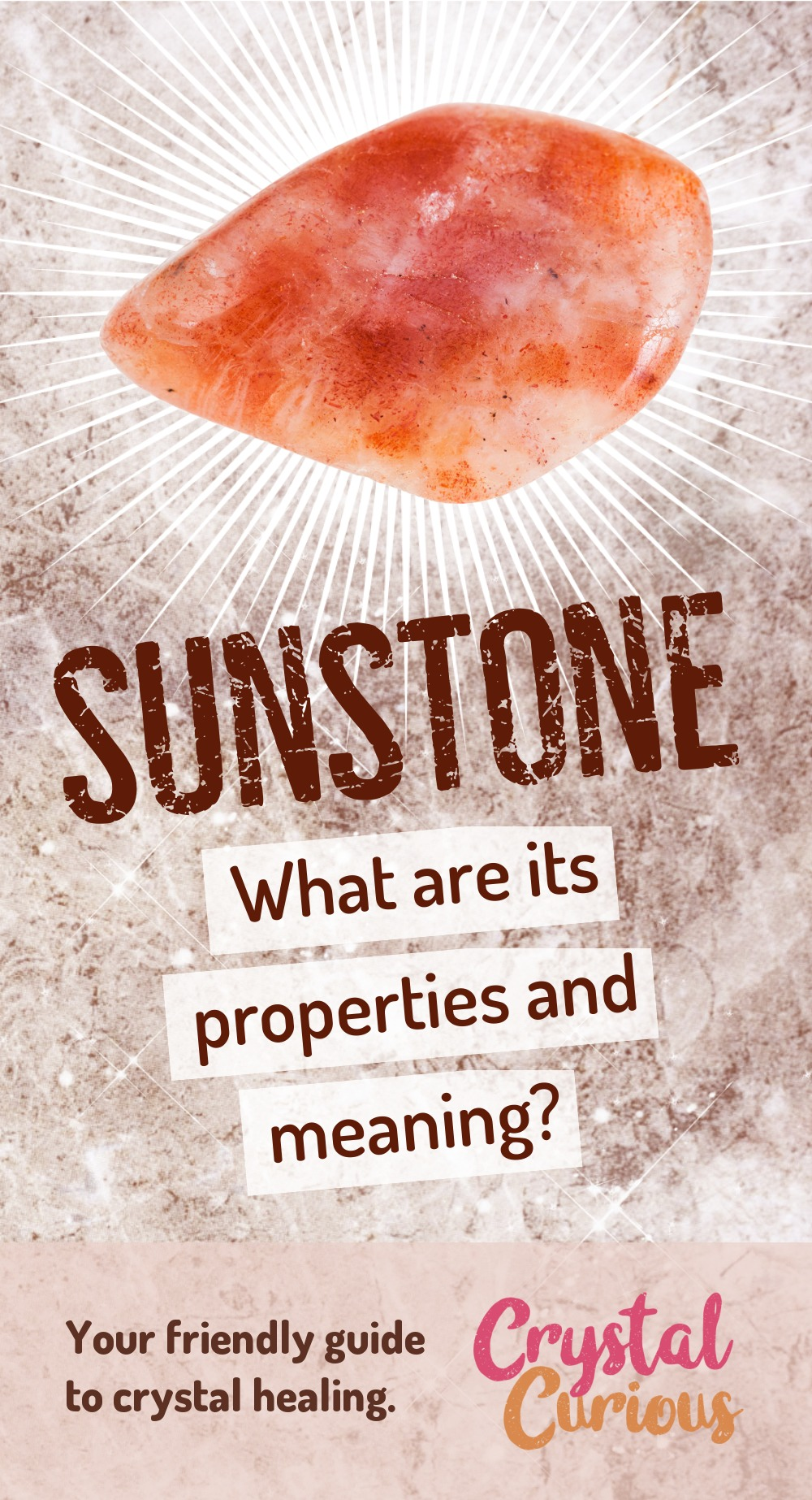 Sunstone Meaning & Healing Properties. Sunstone supports vitality, aliveness, and the confidence and ability to shine no matter the circumstances. Learn  all the crystal & gemstone properties and crystal healing for beginners at CrystalCurious.com. Energy healing, chakra stones, positive energy & vibrations, crystal therapy, crystal meanings. #crystals #crystalhealing #newage  #positiveenergy  #gemstones #energyhealing  #crystalcurious